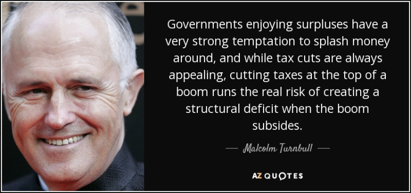 Quote-governments-enjoying-surpluses-have-a-very-strong-temptation-to-splash-money-around-malcolm-turnbull-29-80-43